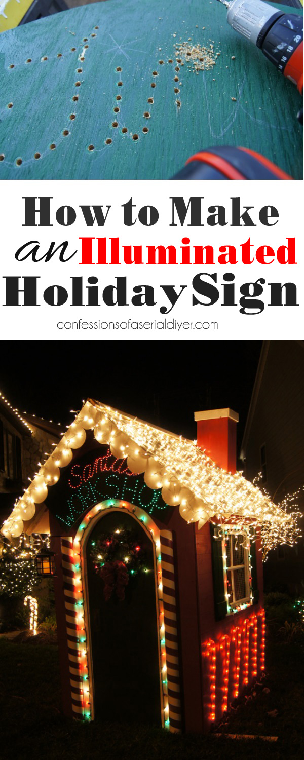 It's supr simple to build your own illuminated Holiday sign! Confessions of a Serial Do-it-Yourselfer