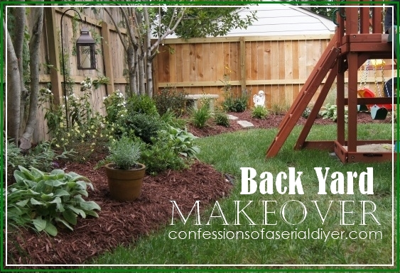 Back yard makeover confessions of a serial do it yourselfer for Garden makeover ideas