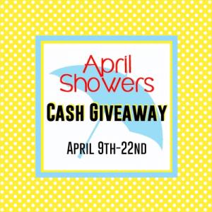 April Showers $500 Cash Giveaway!