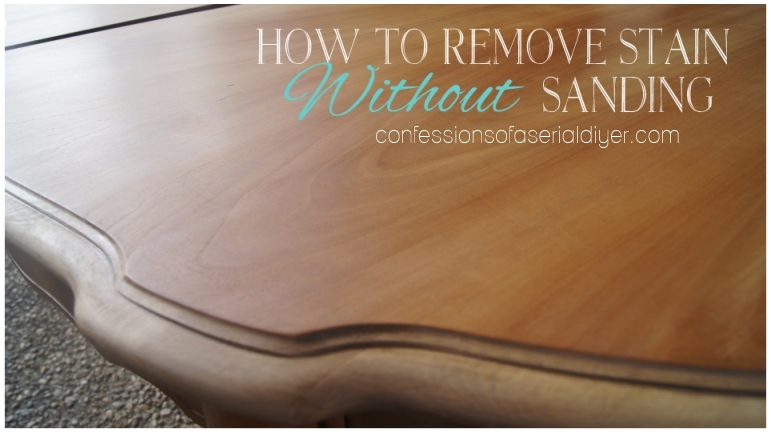 How To Remove Stain Without Sanding | Confessions Of A Serial  Do It Yourselfer