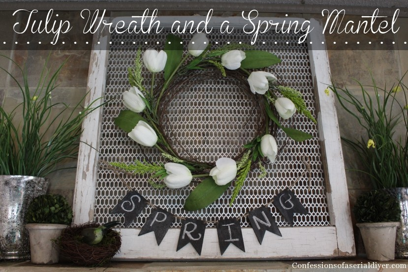 Easy Tulip Wreath (tutorial) and a Spring Mantel