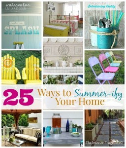 25 Ways to Summer-ify Your Home {Get Your DIY On Features!}
