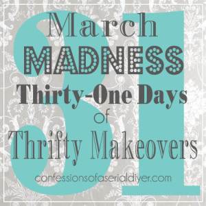 March Madness: 31 Days of Thrifty Makeovers