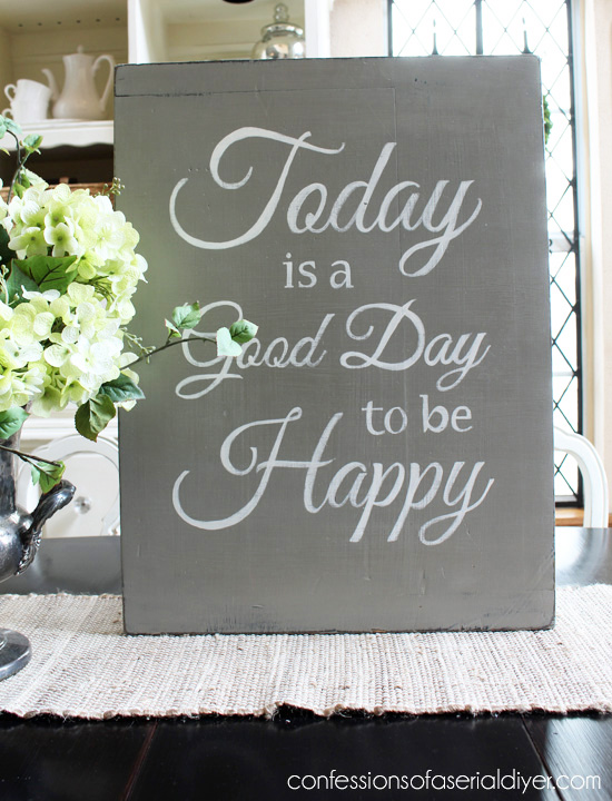 Today is a Good Day to be Happy Sign from an old dough board.