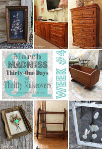 March Madness Week #4 of 31 Days of Thrifty Makeovers!