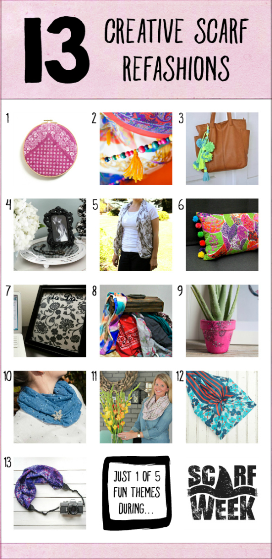 13 Creative Scarf Refashions: Learn how to transform a scarf into everything from home decor to bags to camera straps...and how to use an item you already have to create a scarf! Oh the upcycling possibilities. Just 1 of 5 themed days during Scarf Week 2015!