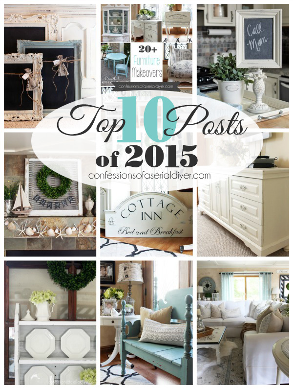 Top 10 Posts of 2015 from Confessions of a Serial Do-it- Yourselfer