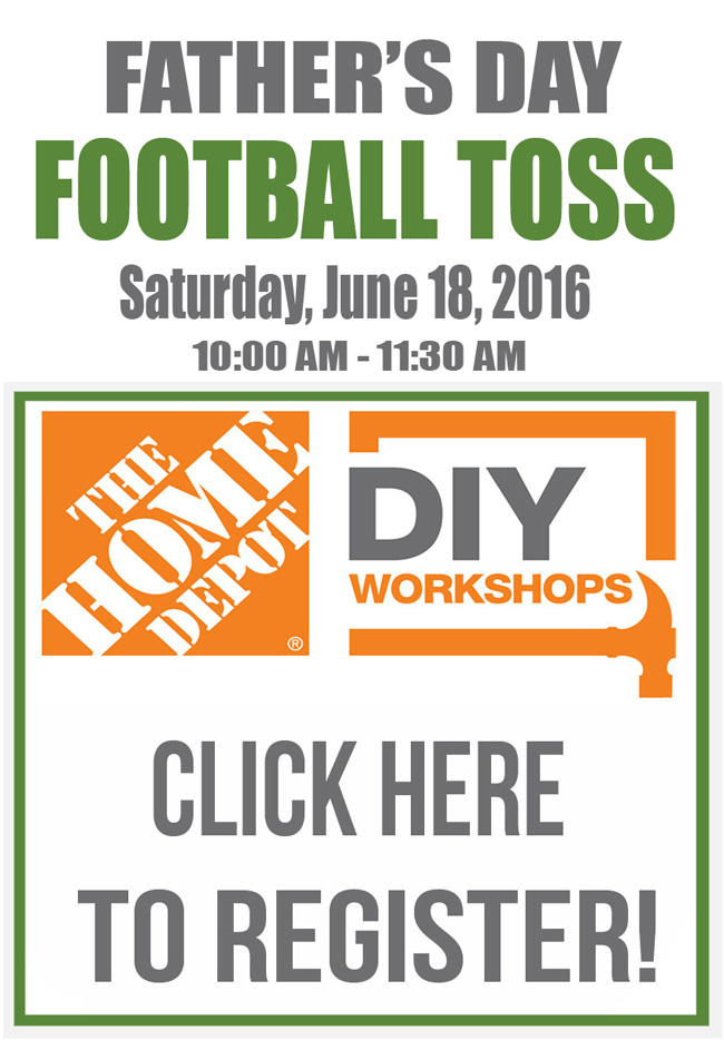 Register here to sign up for The home Depot's DIY Workshop Father's Day Football Toss