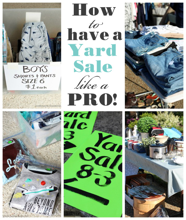 How to Have a Yard Sale Like a Pro 10 tips!
