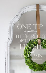 One tip to getting the perfect distressed finish with chalk paint